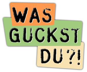WAS GUCKST DU?!